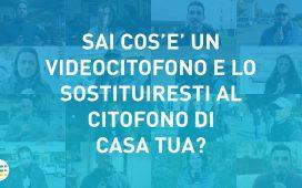 SAI COS'È UN VIDEOCITOFONO E LO SOSTITUIRESTI AL CITOFONO DI CASA TUA? - VOX POPULI DI IMPIANTI A LIVELLI