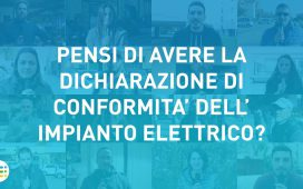 PENSI DI AVERE LA DICHIARAZIONE DI CONFORMITÀ DELL'IMPIANTO ELETTRICO? - VOX POPULI DI IMPIANTI A LIVELLI