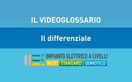 DIFFERENZIALE - VIDEOGLOSSARIO IMPIANTI A LIVELLI