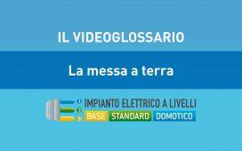 MESSA A TERRA - VIDEOGLOSSARIO IMPIANTI A LIVELLI