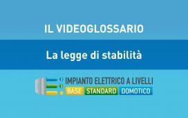 LEGGE DI STABILITÀ - VIDEOGLOSSARIO IMPIANTI A LIVELLI