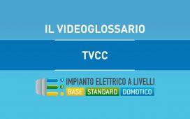 TVCC - VIDEOGLOSSARIO IMPIANTI A LIVELLI